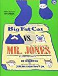 『ビッグ・ファット・キャットVSミスター・ジョーンズ』